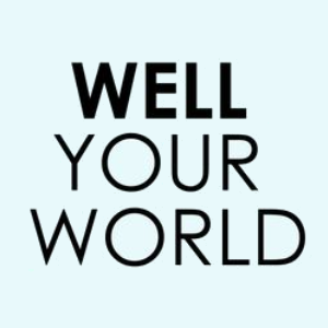 Well Your World
