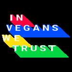 IN VEGANS WE TRUST